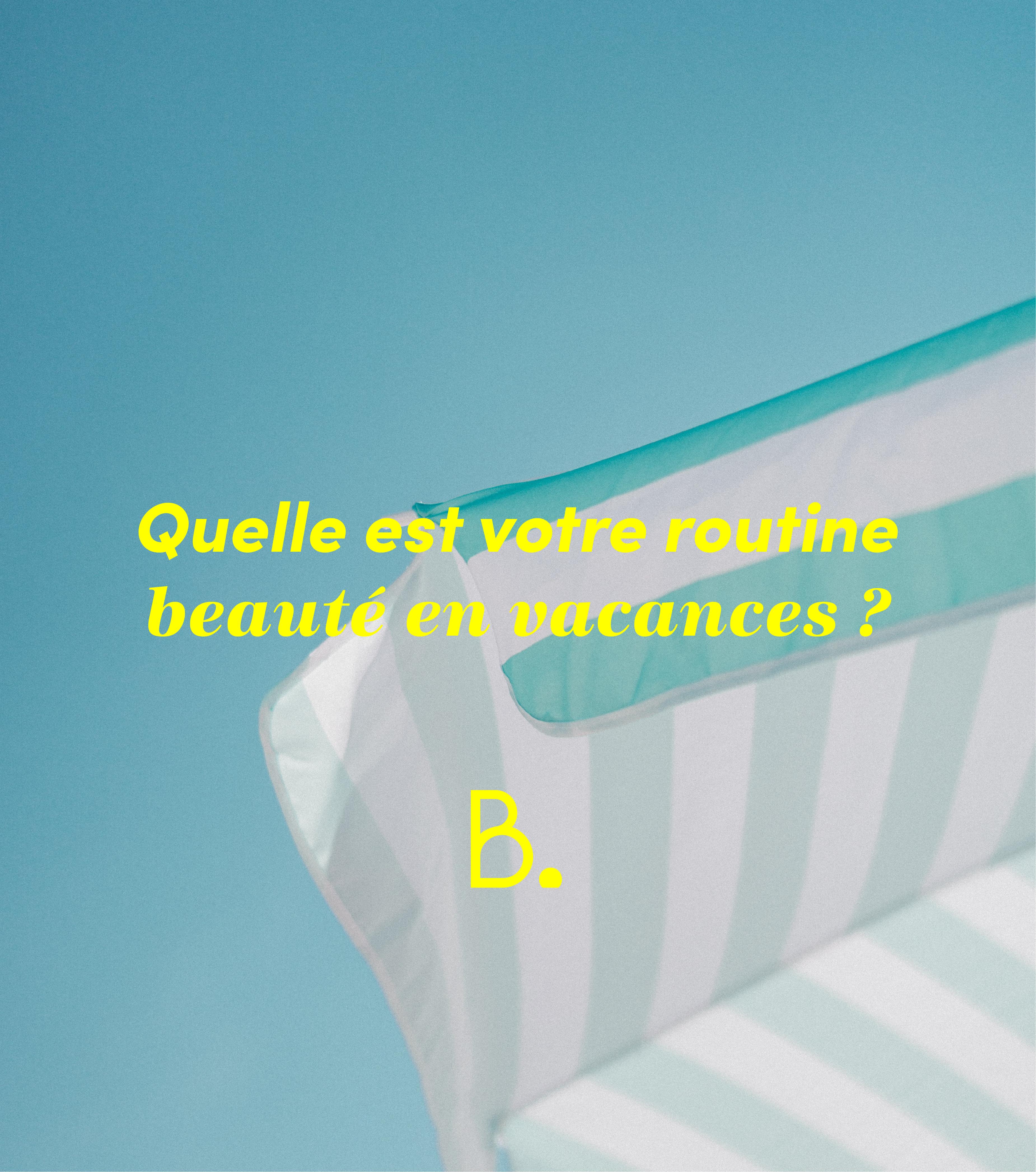 routine beauté en vacances blissim ex birchbox